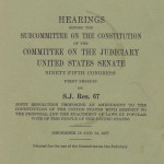 PLI organizes 3 days of hearings on SJ Res 67 in 1977 on National Initiative movement